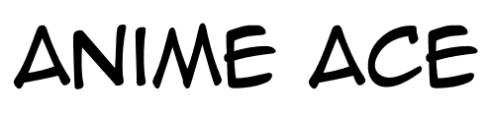 Font unik dan lucu  anime ace